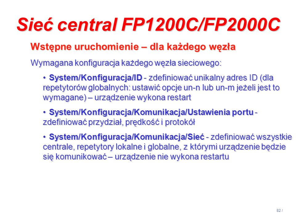 Sieć central FP1200C/FP2000C Wstępne uruchomienie – dla każdego węzła