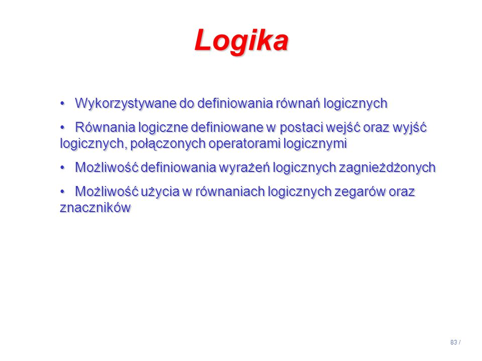 Logika Wykorzystywane do definiowania równań logicznych