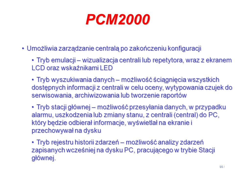 PCM2000 Umożliwia zarządzanie centralą po zakończeniu konfiguracji