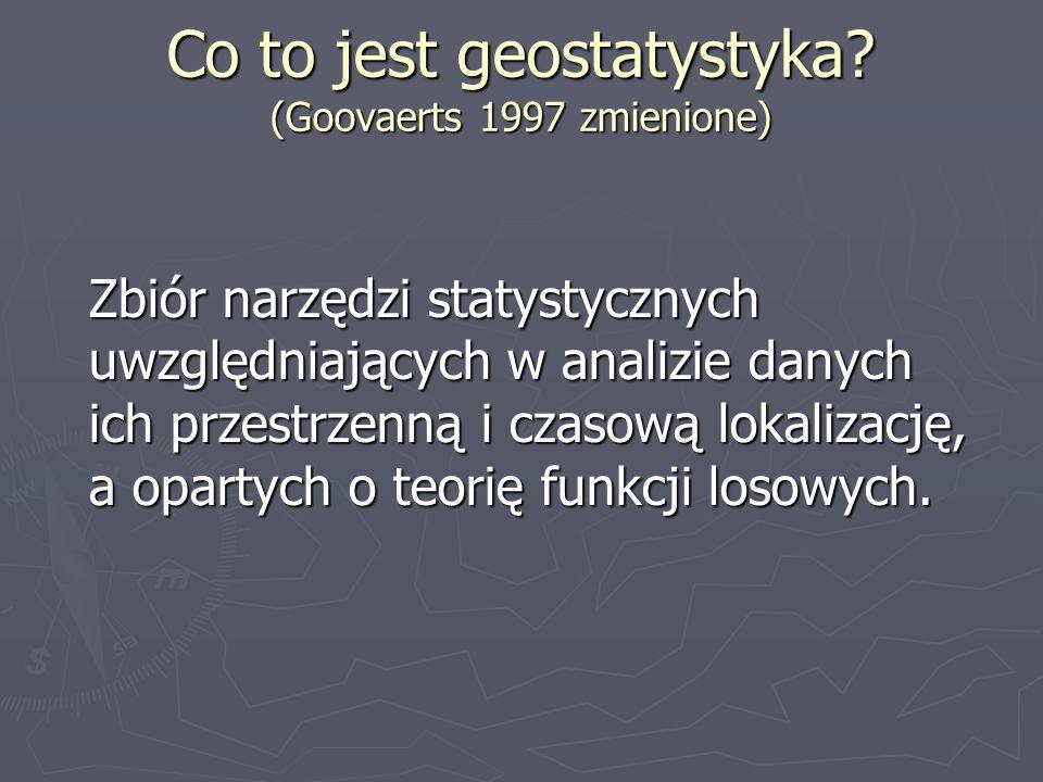 Co to jest geostatystyka (Goovaerts 1997 zmienione)
