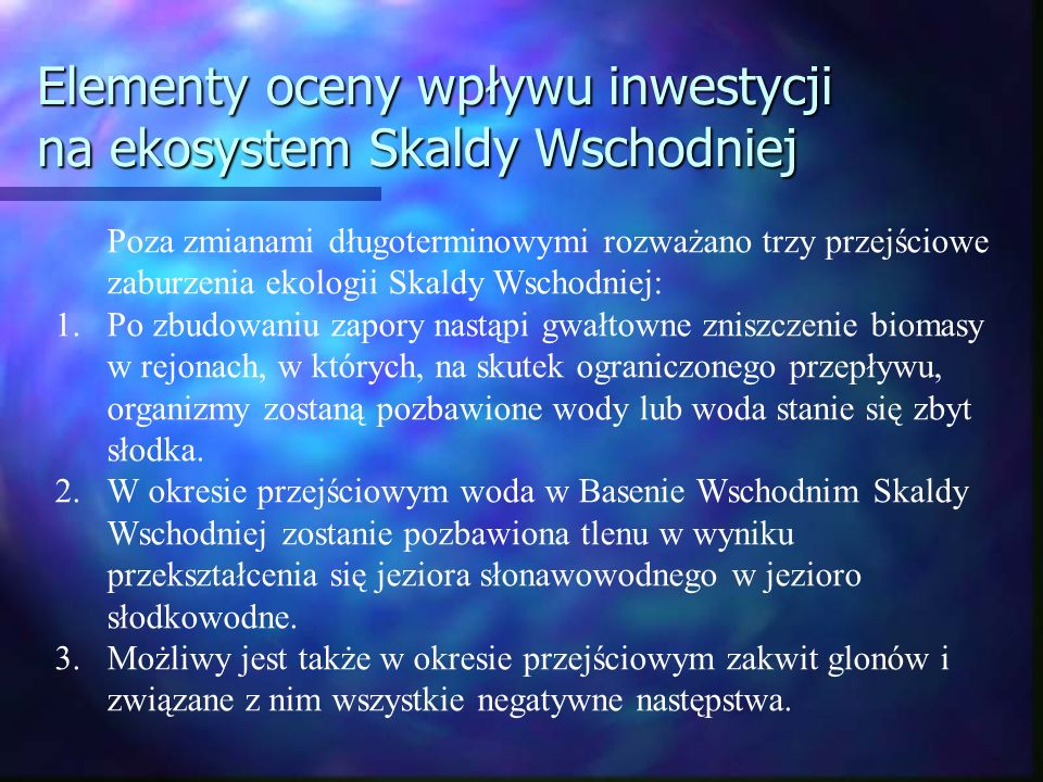 Elementy oceny wpływu inwestycji na ekosystem Skaldy Wschodniej