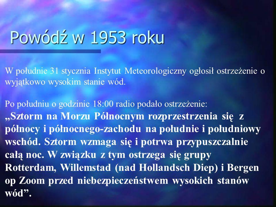Powódź w 1953 roku W południe 31 stycznia Instytut Meteorologiczny ogłosił ostrzeżenie o wyjątkowo wysokim stanie wód.