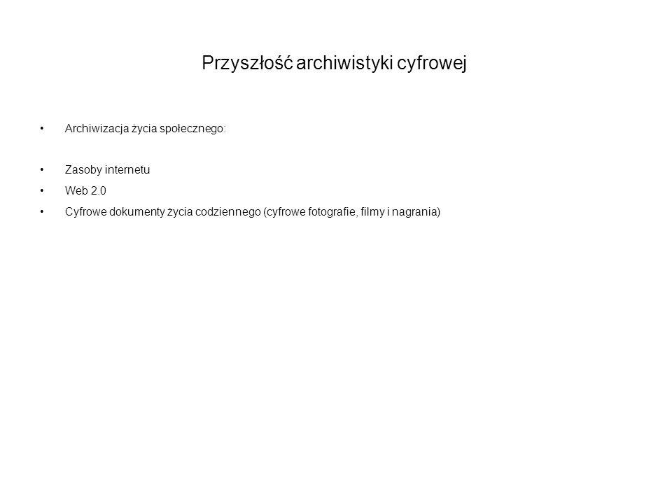 Przyszłość archiwistyki cyfrowej