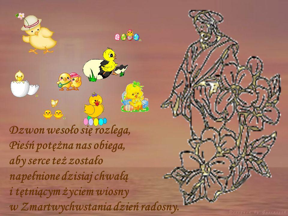 Dzwon wesoło się rozlega, Pieśń potężna nas obiega, aby serce też zostało napełnione dzisiaj chwałą i tętniącym życiem wiosny w Zmartwychwstania dzień radosny.