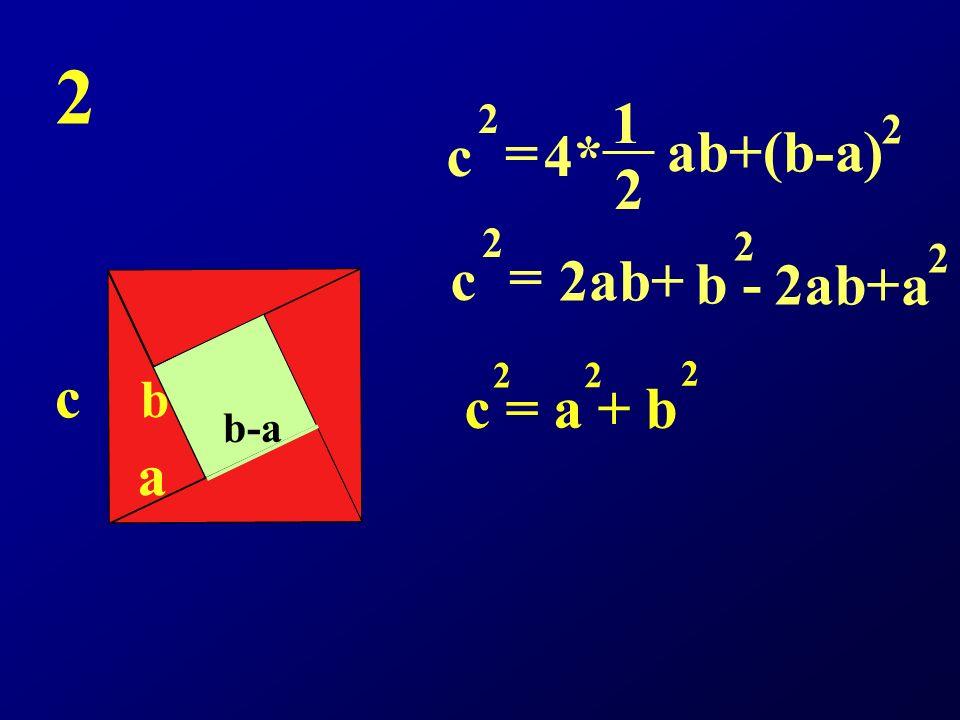 2 c = 1 2 4* ab+(b-a) c = b - a 2ab+ 2ab+ c = a + b c a b 2 2 2 2 2