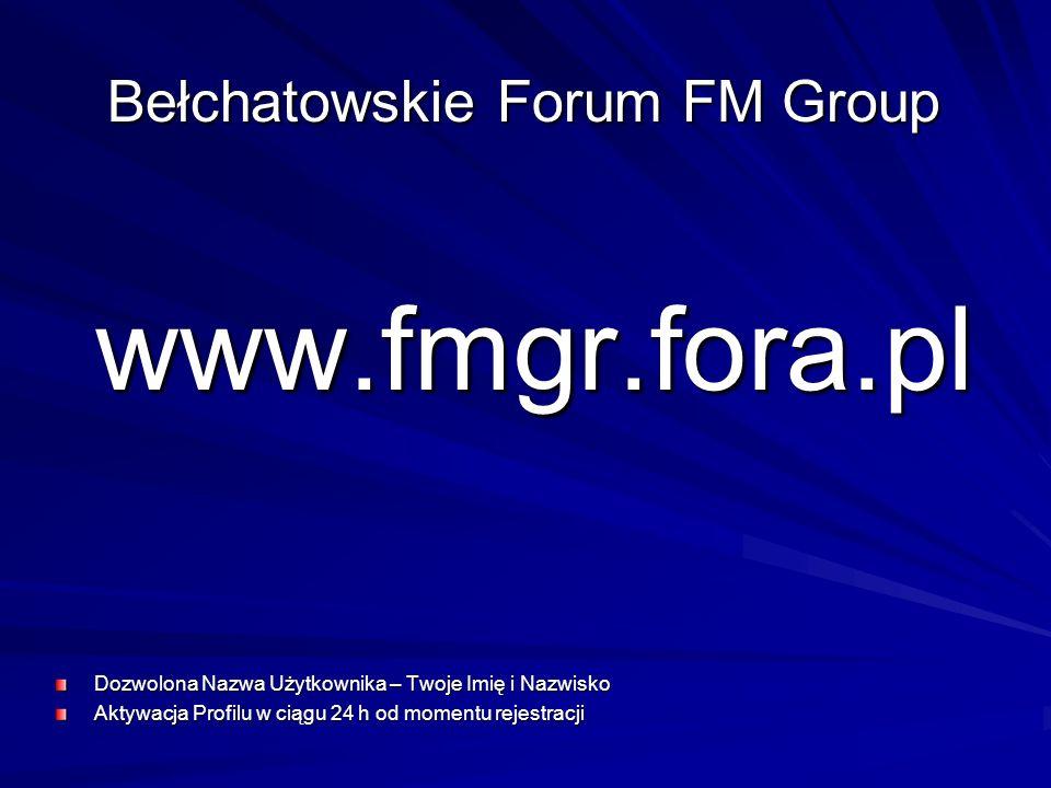 www.fmgr.fora.pl Bełchatowskie Forum FM Group