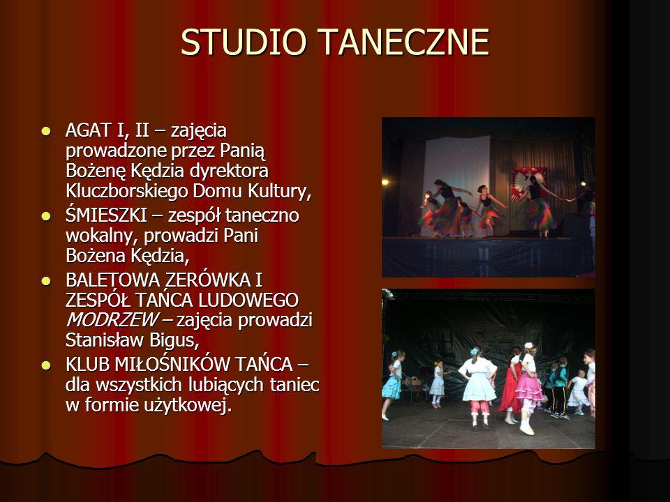 STUDIO TANECZNE AGAT I, II – zajęcia prowadzone przez Panią Bożenę Kędzia dyrektora Kluczborskiego Domu Kultury,
