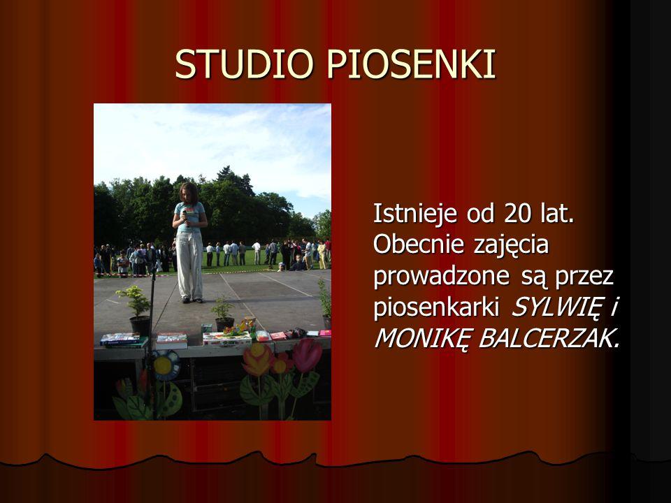 STUDIO PIOSENKI Istnieje od 20 lat.