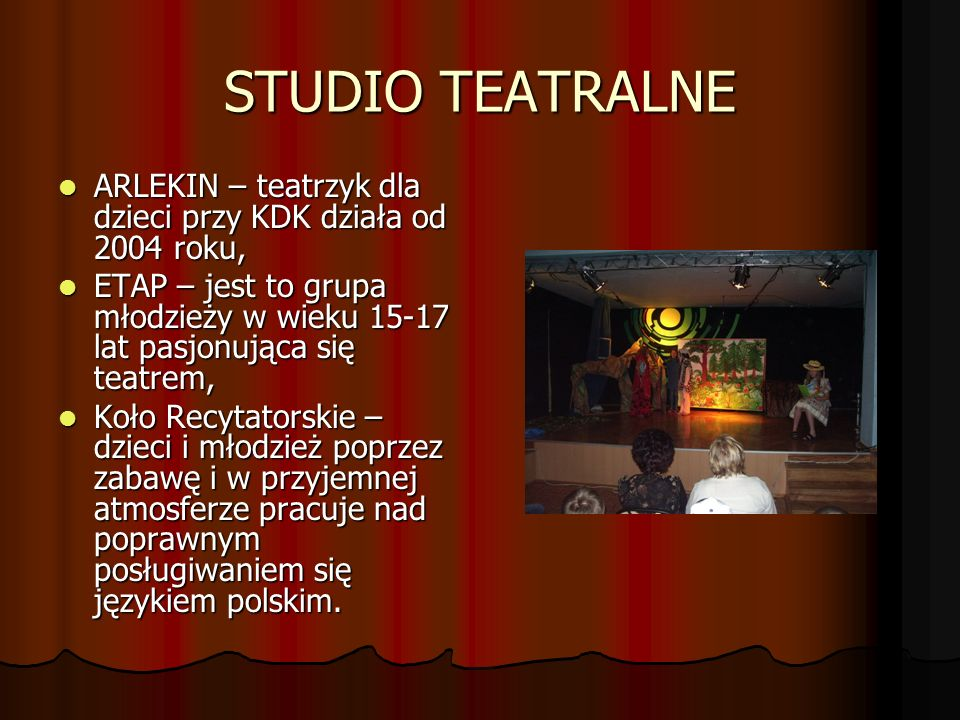 STUDIO TEATRALNE ARLEKIN – teatrzyk dla dzieci przy KDK działa od 2004 roku,