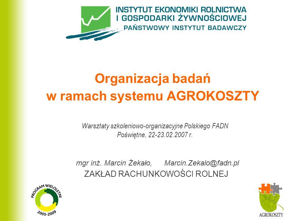 Organizacja badań w ramach systemu AGROKOSZTY