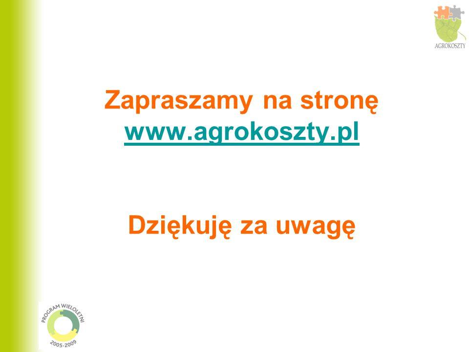 Zapraszamy na stronę www.agrokoszty.pl Dziękuję za uwagę