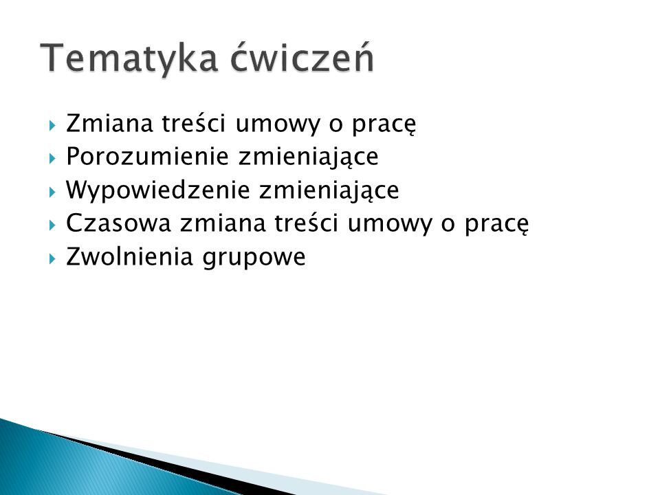 Tematyka ćwiczeń Zmiana treści umowy o pracę Porozumienie zmieniające