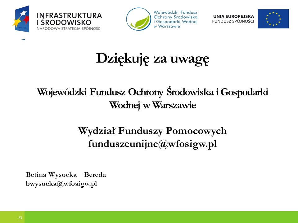Dziękuję za uwagę Wojewódzki Fundusz Ochrony Środowiska i Gospodarki Wodnej w Warszawie. Wydział Funduszy Pomocowych.