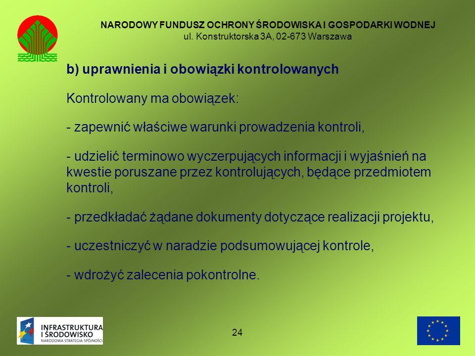 b) uprawnienia i obowiązki kontrolowanych Kontrolowany ma obowiązek: