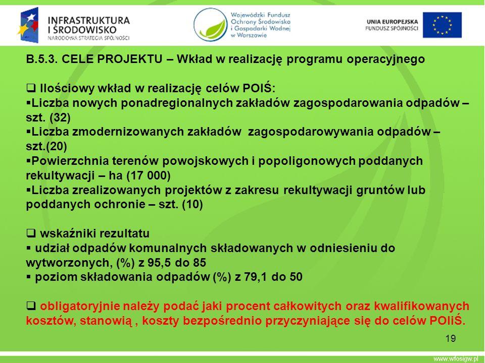 B.5.3. CELE PROJEKTU – Wkład w realizację programu operacyjnego
