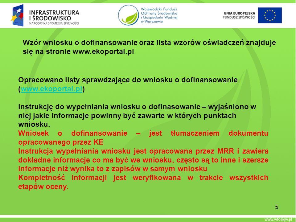 Wzór wniosku o dofinansowanie oraz lista wzorów oświadczeń znajduje się na stronie www.ekoportal.pl