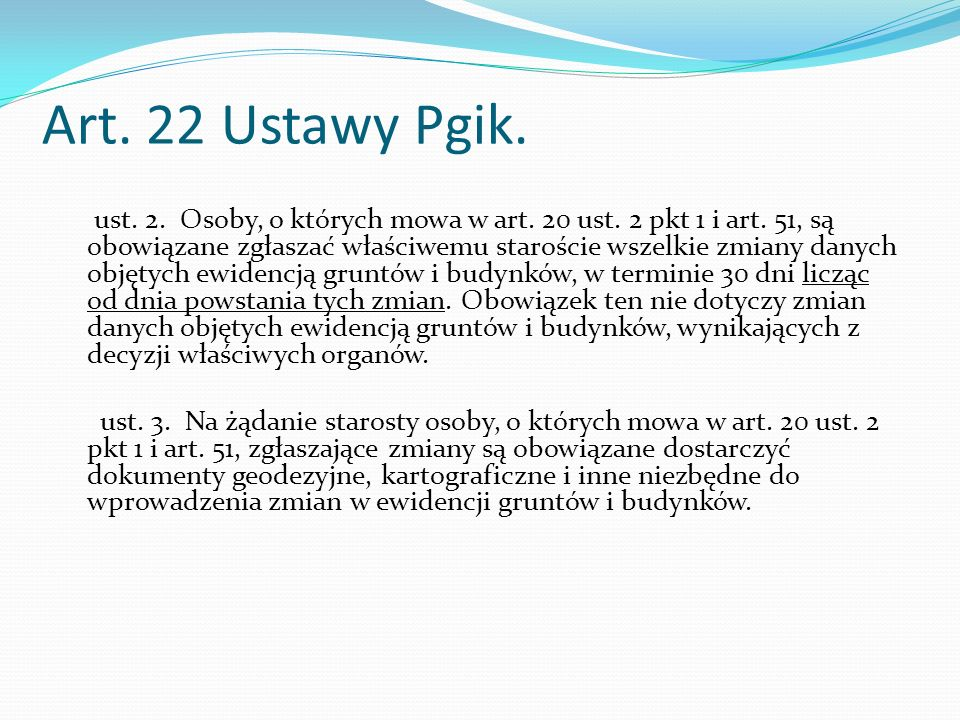 Art. 22 Ustawy Pgik.