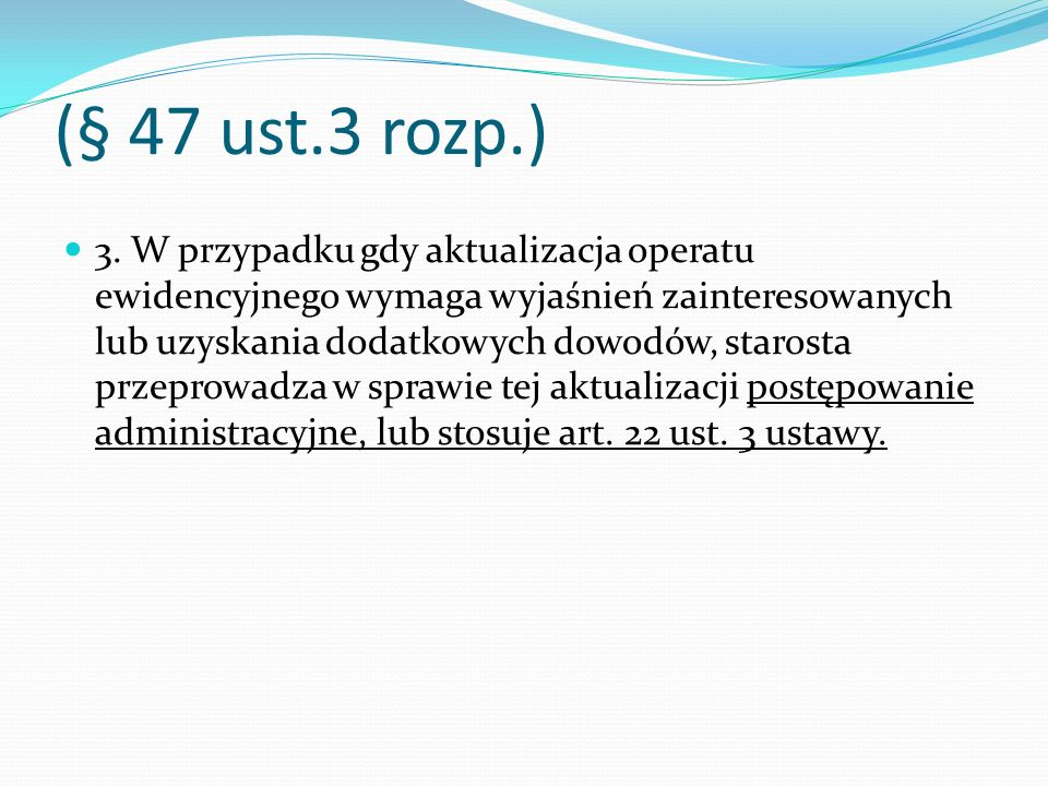 (§ 47 ust.3 rozp.)