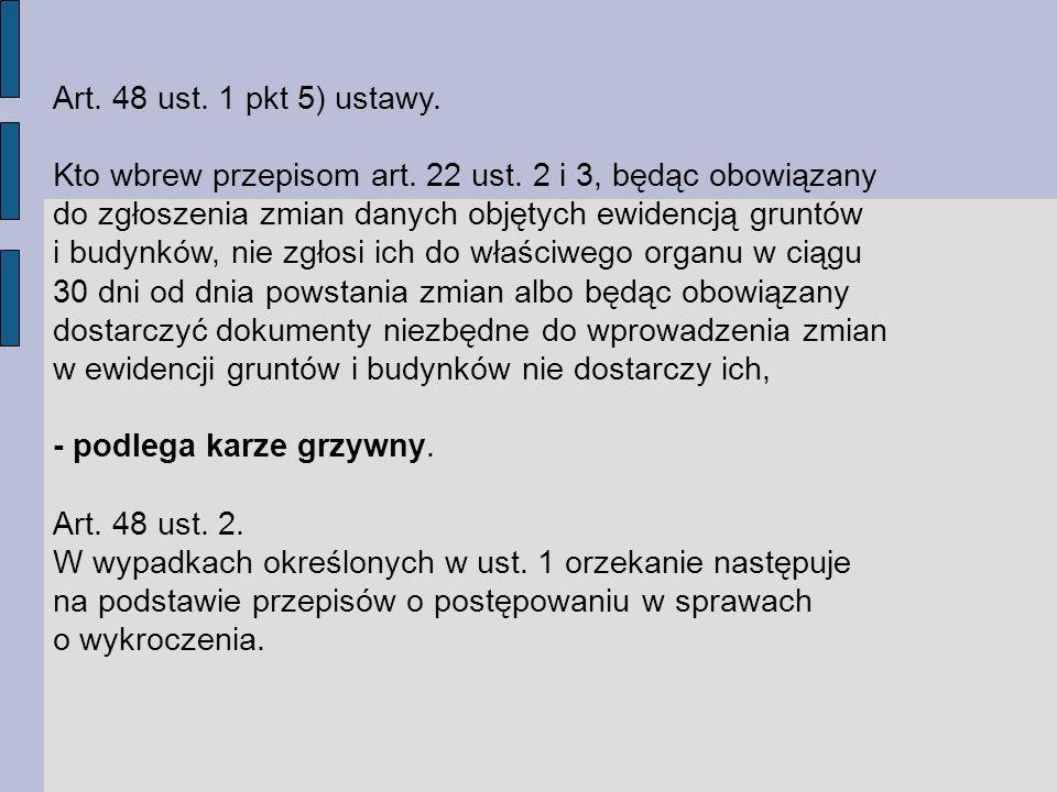 Kto wbrew przepisom art. 22 ust. 2 i 3, będąc obowiązany