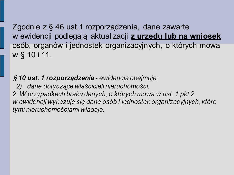 Zgodnie z § 46 ust.1 rozporządzenia, dane zawarte
