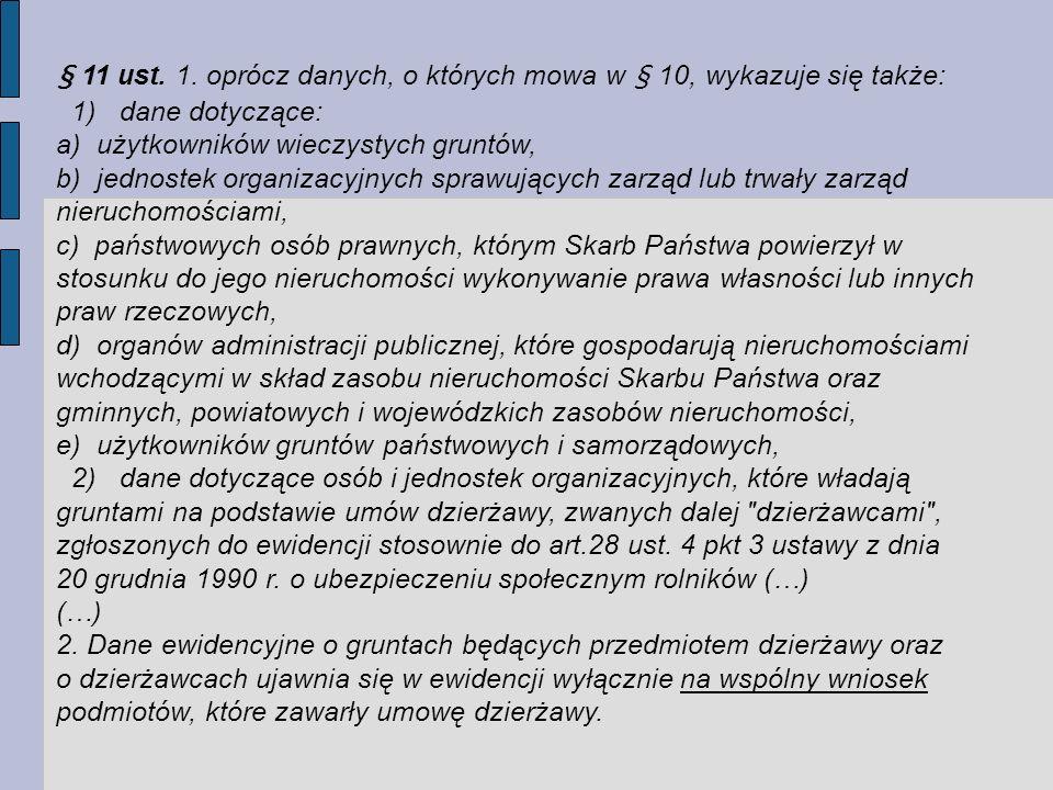 § 11 ust. 1. oprócz danych, o których mowa w § 10, wykazuje się także: