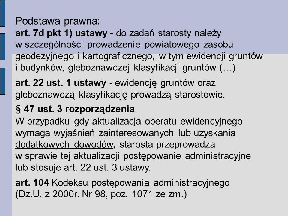 Podstawa prawna: art. 7d pkt 1) ustawy - do zadań starosty należy
