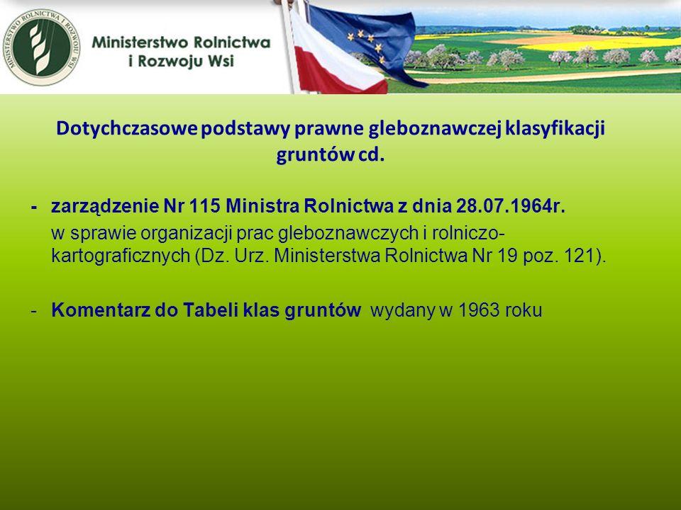 Dotychczasowe podstawy prawne gleboznawczej klasyfikacji gruntów cd.