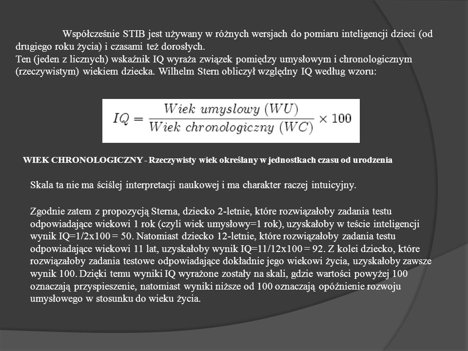 Współcześnie STIB jest używany w różnych wersjach do pomiaru inteligencji dzieci (od drugiego roku życia) i czasami też dorosłych.