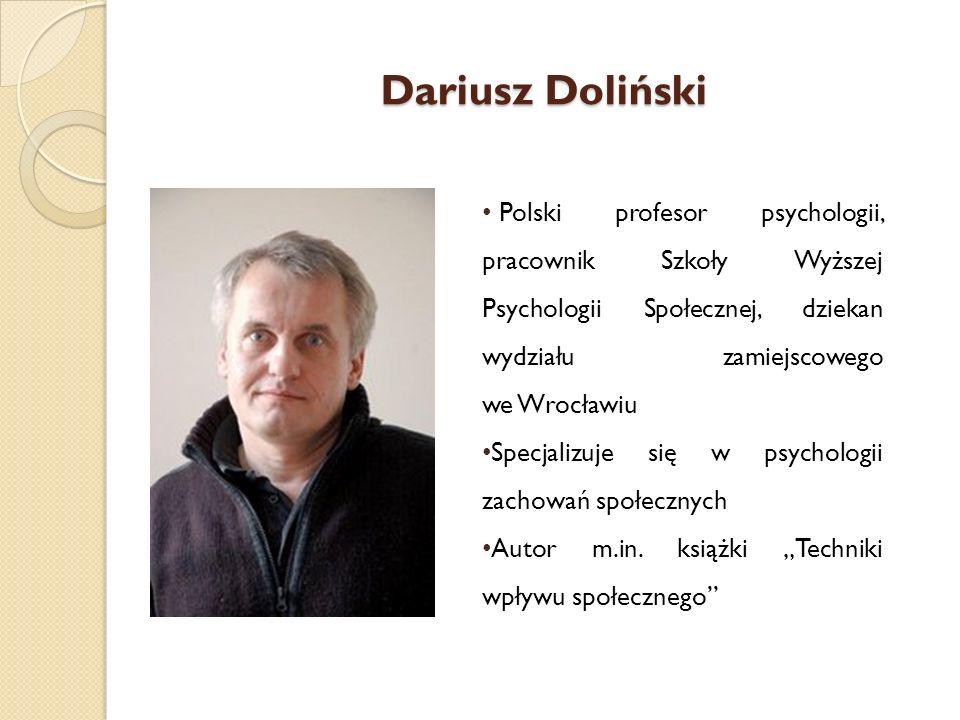 Dariusz DolińskiPolski profesor psychologii, pracownik Szkoły Wyższej Psychologii Społecznej, dziekan wydziału zamiejscowego we Wrocławiu.