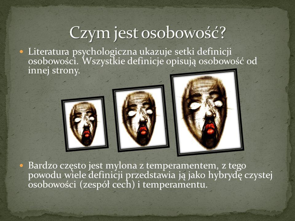 Czym jest osobowość Literatura psychologiczna ukazuje setki definicji osobowości. Wszystkie definicje opisują osobowość od innej strony.