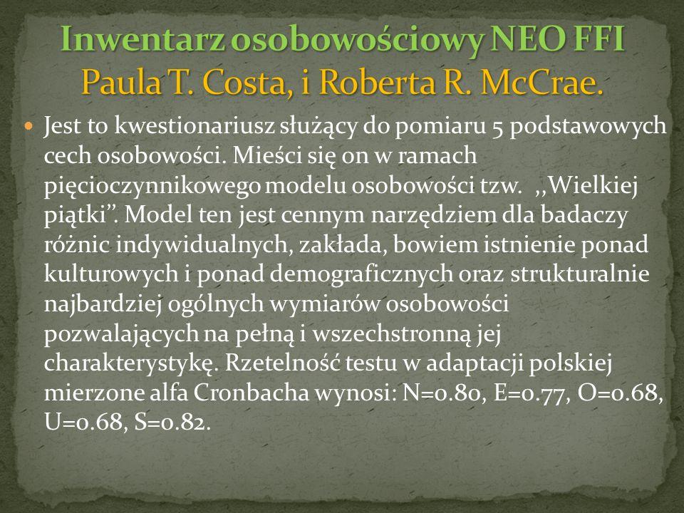 Inwentarz osobowościowy NEO FFI Paula T. Costa, i Roberta R. McCrae.