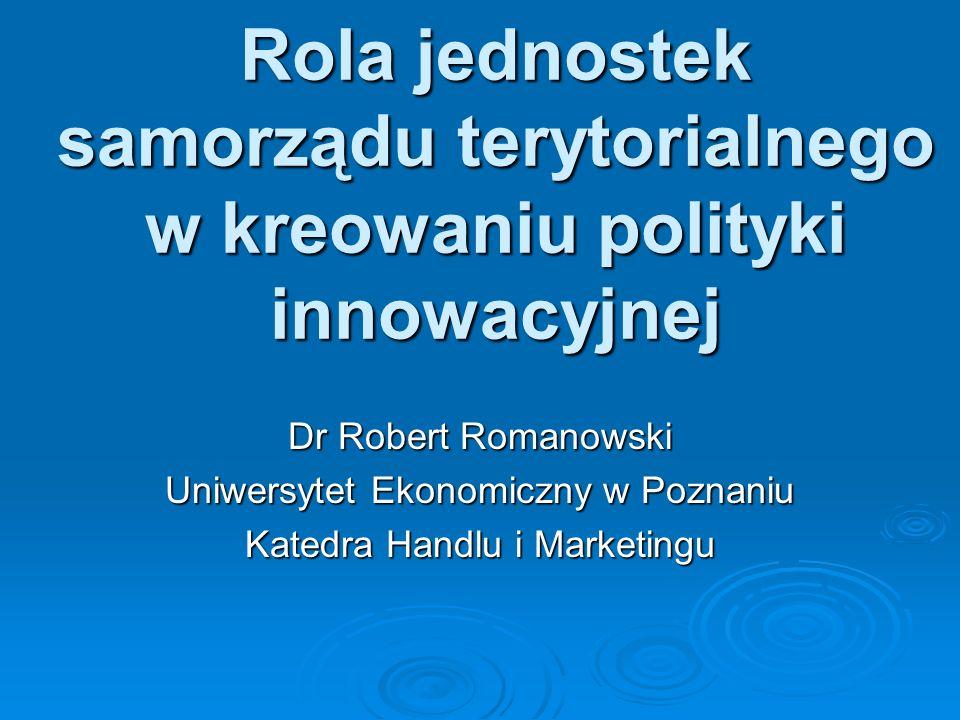 Rola jednostek samorządu terytorialnego w kreowaniu polityki innowacyjnej
