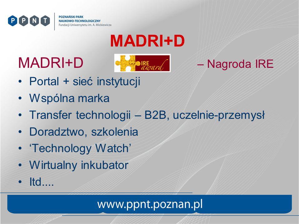 MADRI+D MADRI+D – Nagroda IRE Portal + sieć instytucji Wspólna marka