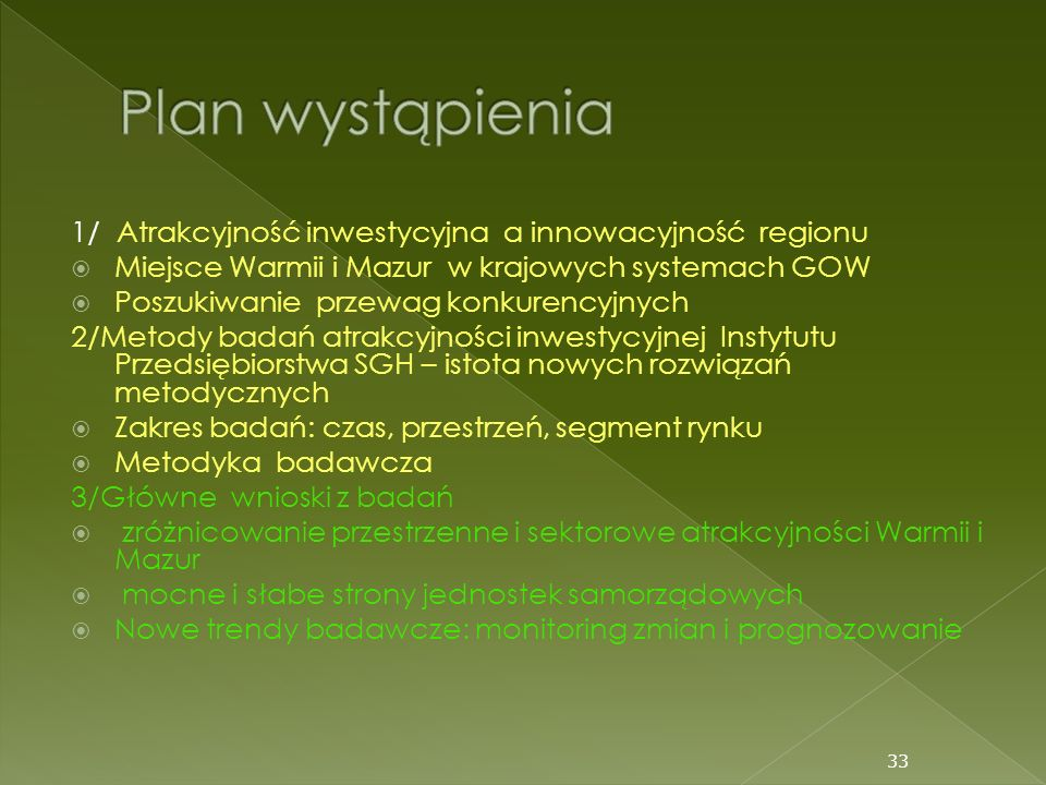 Plan wystąpienia 1/ Atrakcyjność inwestycyjna a innowacyjność regionu