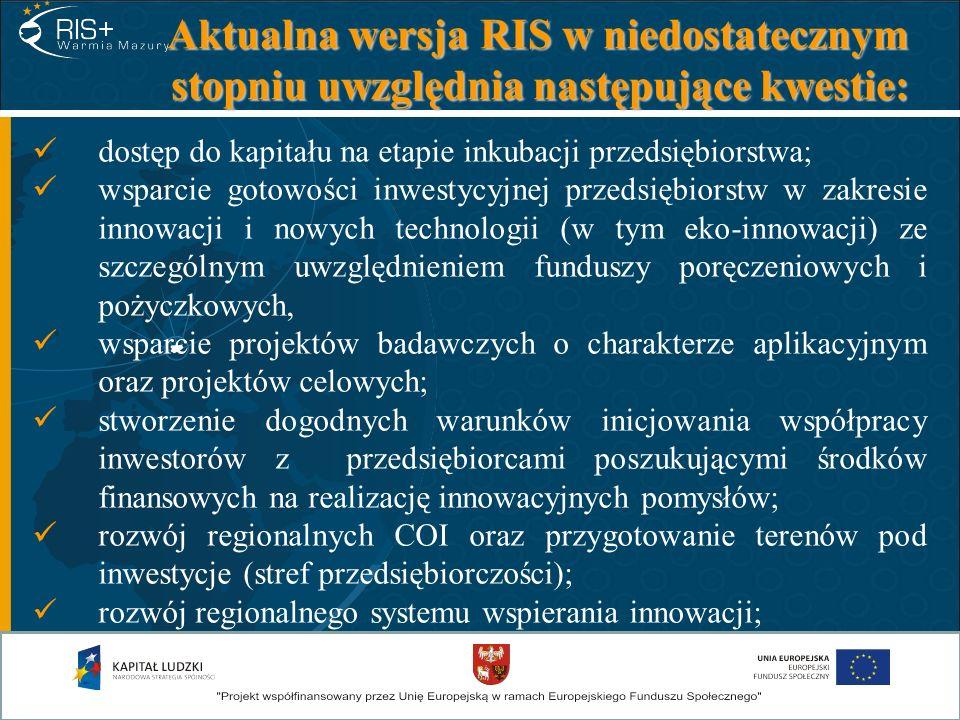Aktualna wersja RIS w niedostatecznym stopniu uwzględnia następujące kwestie: