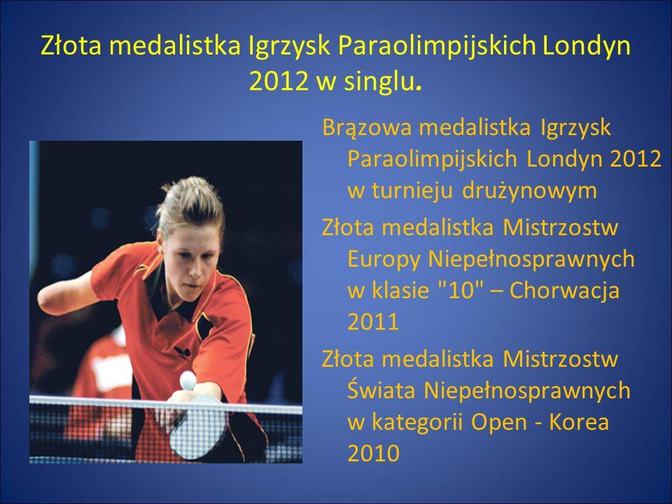 Złota medalistka Igrzysk Paraolimpijskich Londyn 2012 w singlu.
