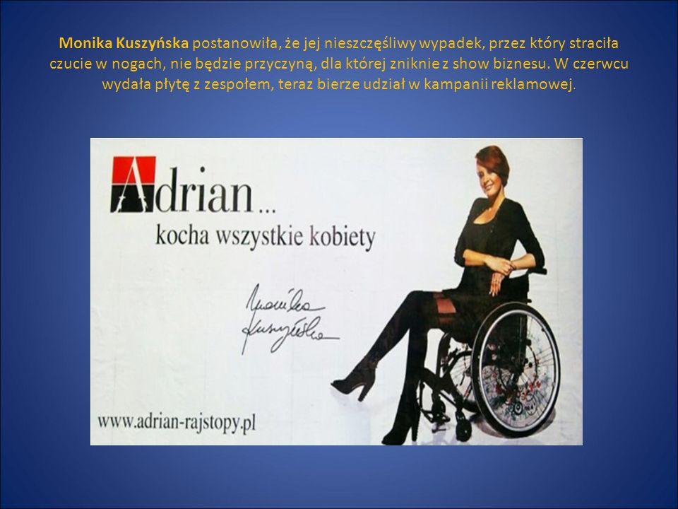 Monika Kuszyńska postanowiła, że jej nieszczęśliwy wypadek, przez który straciła czucie w nogach, nie będzie przyczyną, dla której zniknie z show biznesu.