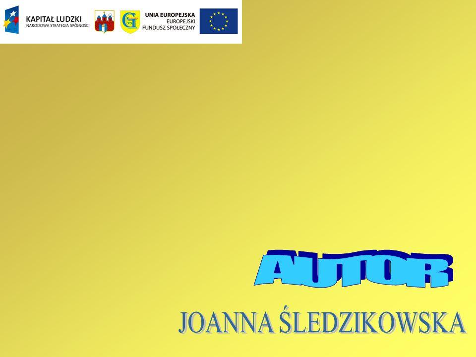 AUTOR JOANNA ŚLEDZIKOWSKA