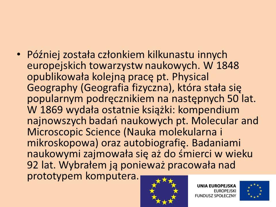 Później została członkiem kilkunastu innych europejskich towarzystw naukowych.