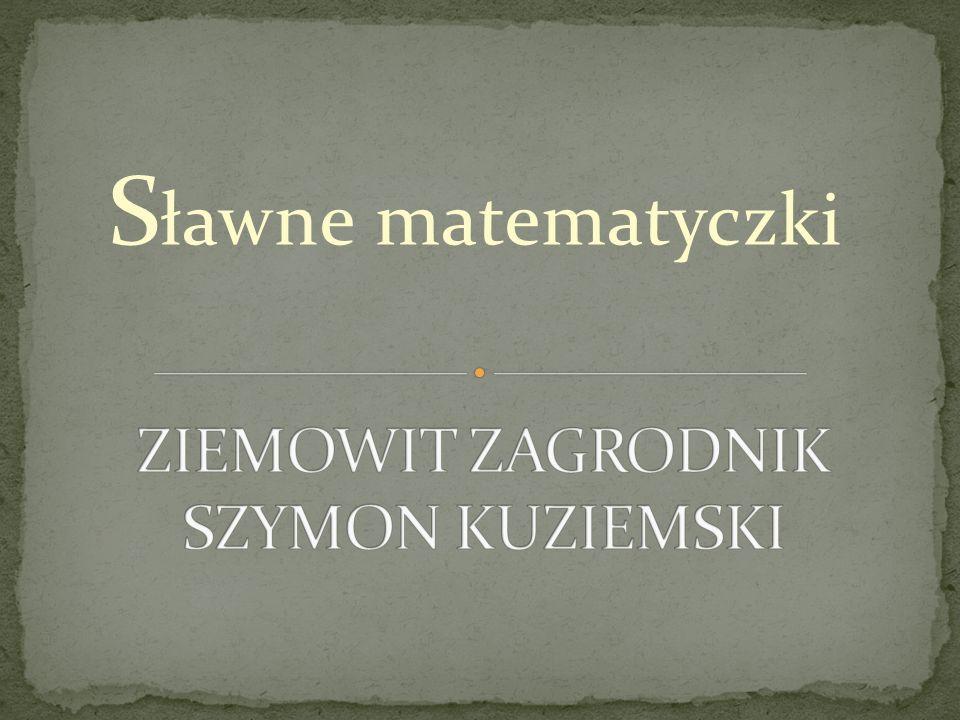 ZIEMOWIT ZAGRODNIK SZYMON KUZIEMSKI