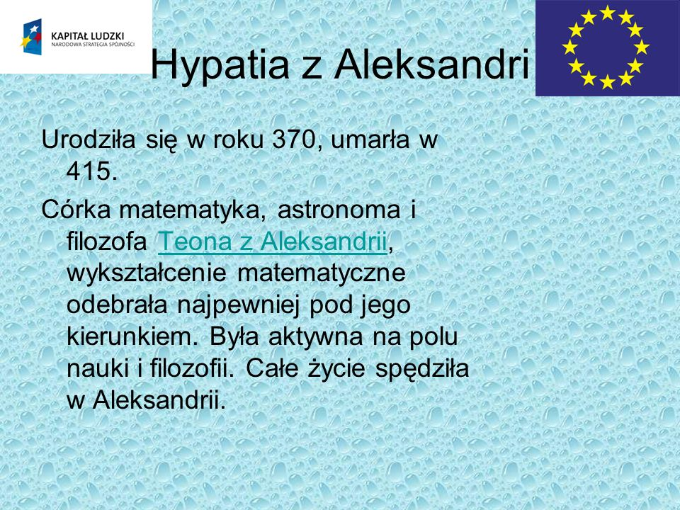 Hypatia z Aleksandri Urodziła się w roku 370, umarła w 415.