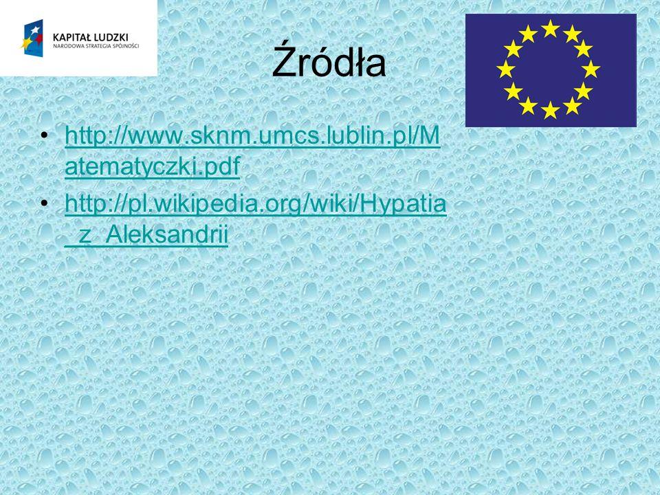 Źródła http://www.sknm.umcs.lublin.pl/Matematyczki.pdf