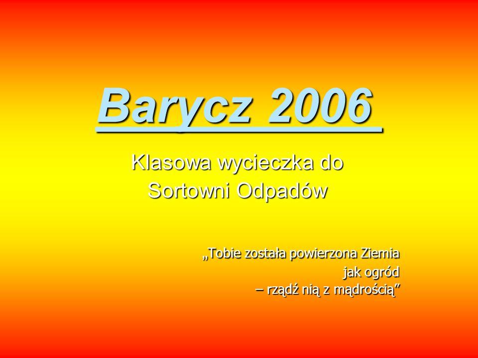 Barycz 2006 Klasowa wycieczka do Sortowni Odpadów