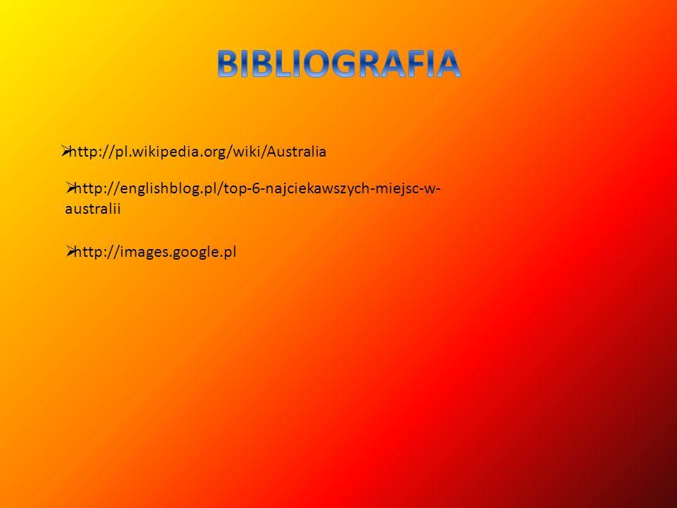 BIBLIOGRAFIA http://pl.wikipedia.org/wiki/Australia