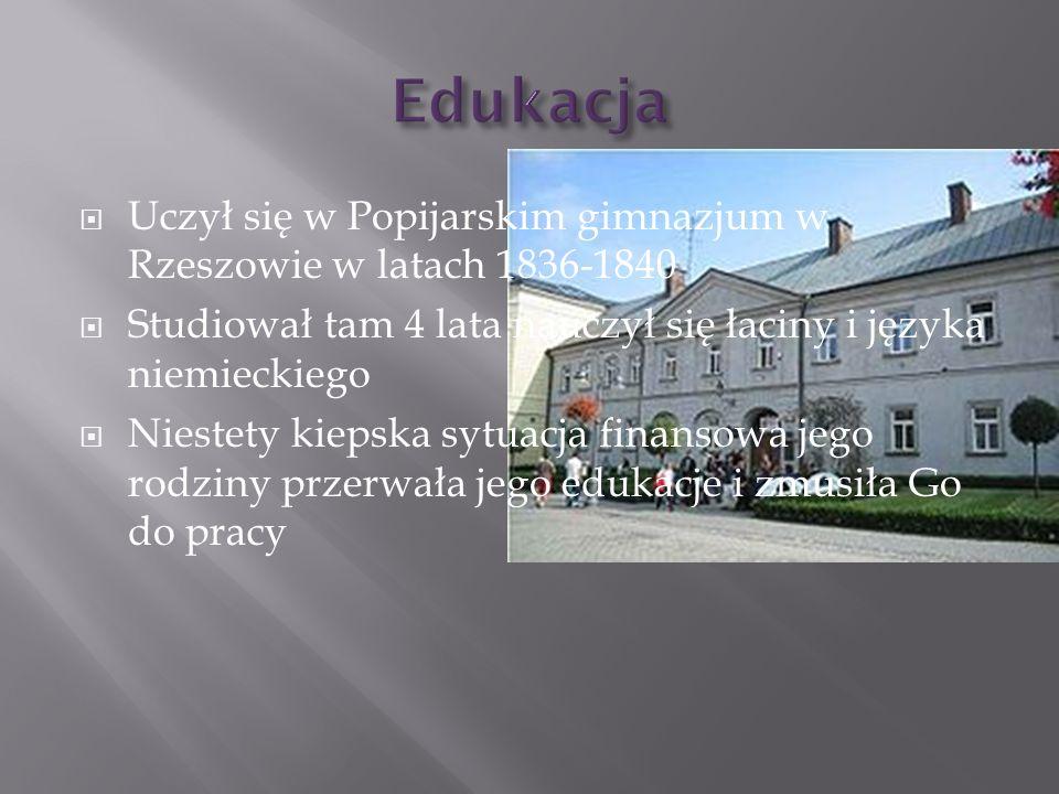 Edukacja Uczył się w Popijarskim gimnazjum w Rzeszowie w latach 1836-1840. Studiował tam 4 lata nauczył się łaciny i języka niemieckiego.