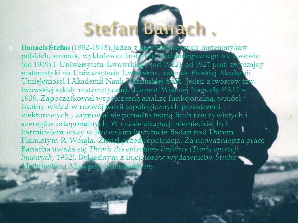 Stefan Banach .