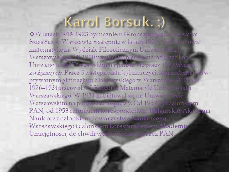 Karol Borsuk. ;)
