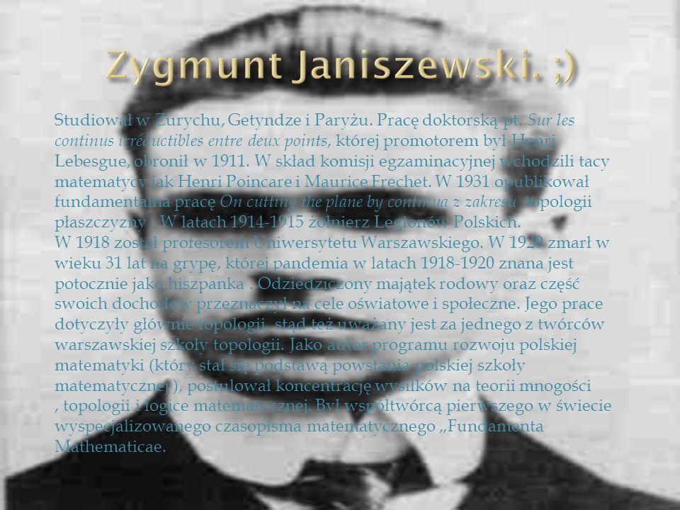 Zygmunt Janiszewski. ;)