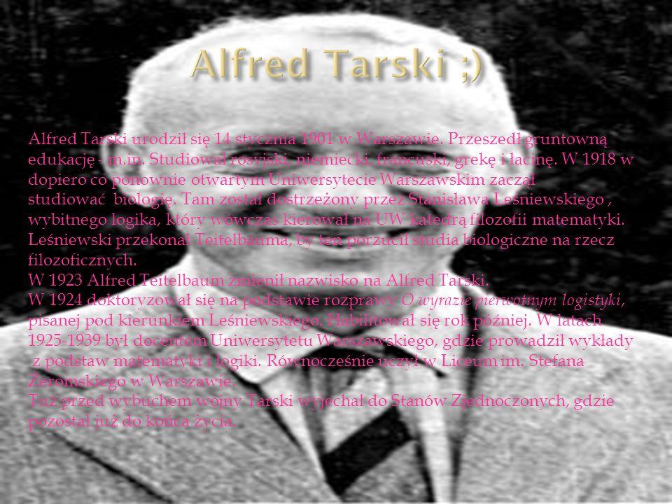 Alfred Tarski ;)