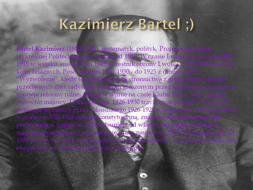 Kazimierz Bartel ;)